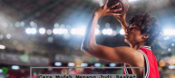 Cara Mudah Menang Judi Basket Online Resmi Indonesia